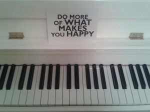 Piano with card do more of what makes you happy.jpg